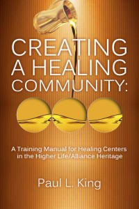 Creating a Healing Community: A Training Manual for Healing Centers in the  Higher Life/Alliance Heritage